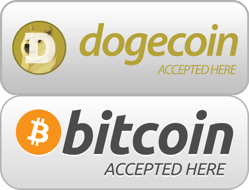 Dogecoin and Bitcoin accepted here